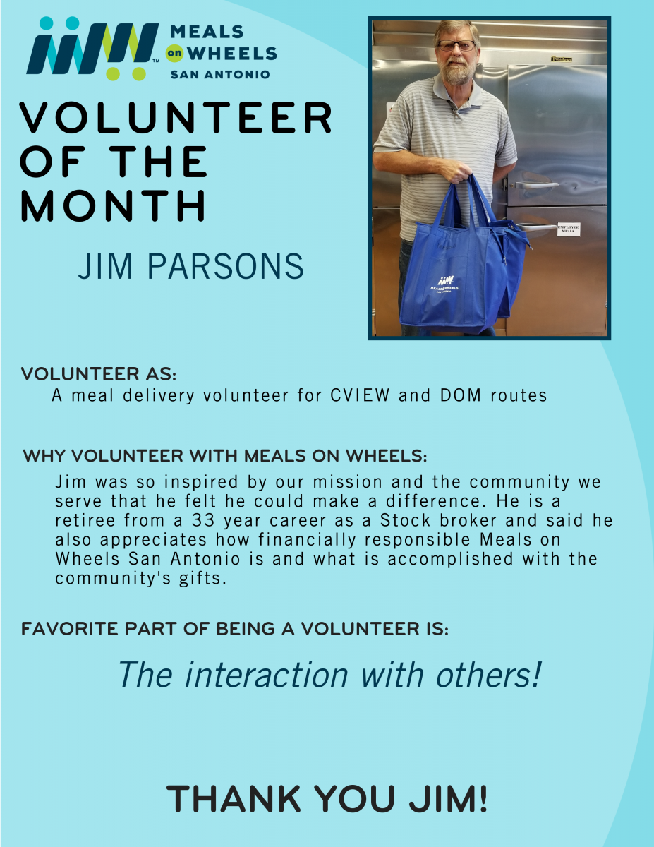 Jim was so inspired by our mission and the community we serve that he felt he could make a difference. It's made the past 7 months as a meal delivery volunteer fly by! Thank you Jim